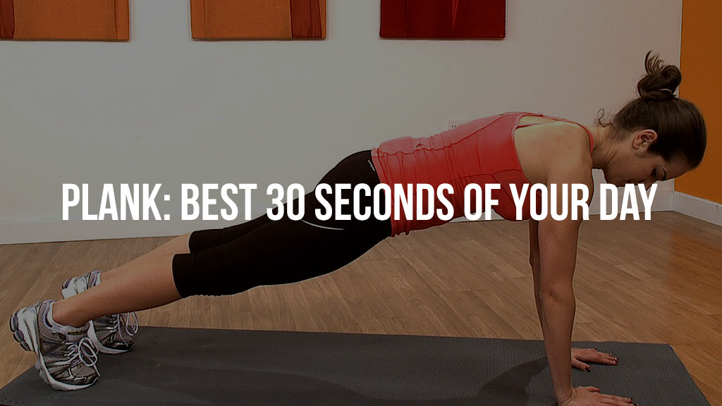 Planks: Best 30 Seconds Of Your Day