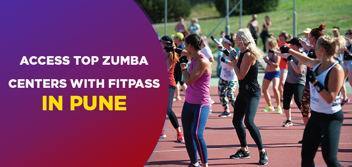 Access Top Fitness Centers With FITPASS For Zumba Classes In Pune