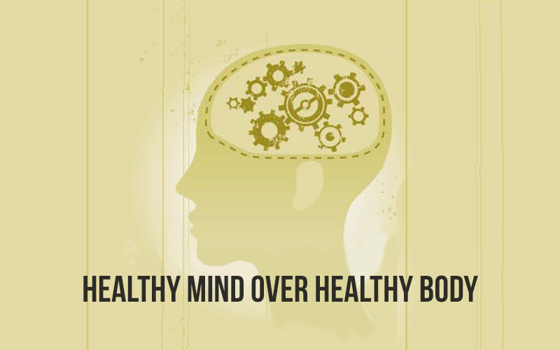 Healthy Mind Over Healthy Body