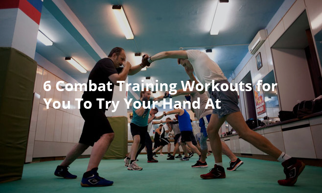 6 Combat Training Workouts For You To Try Your Hand At