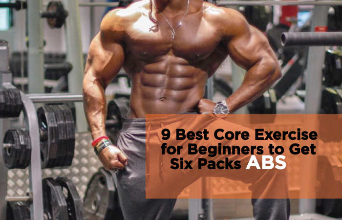 9 Best Core Exercises For Beginners To Get SIX Packs ABS