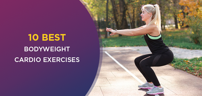 Try These Bodyweight Exercises For A Perfect Cardio Workout