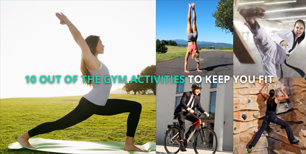 10 Out Of The Gym Activities To Keep You Fit