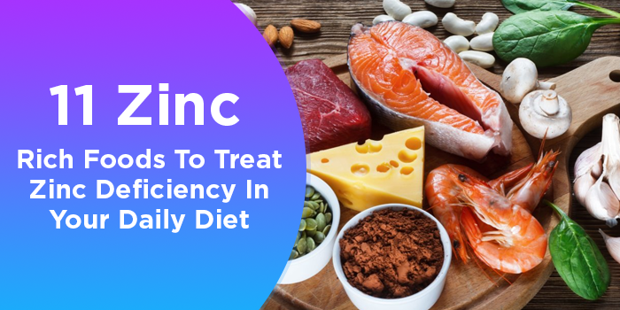 11 Zinc Rich Foods To Treat Zinc Deficiency In Your Daily Diet