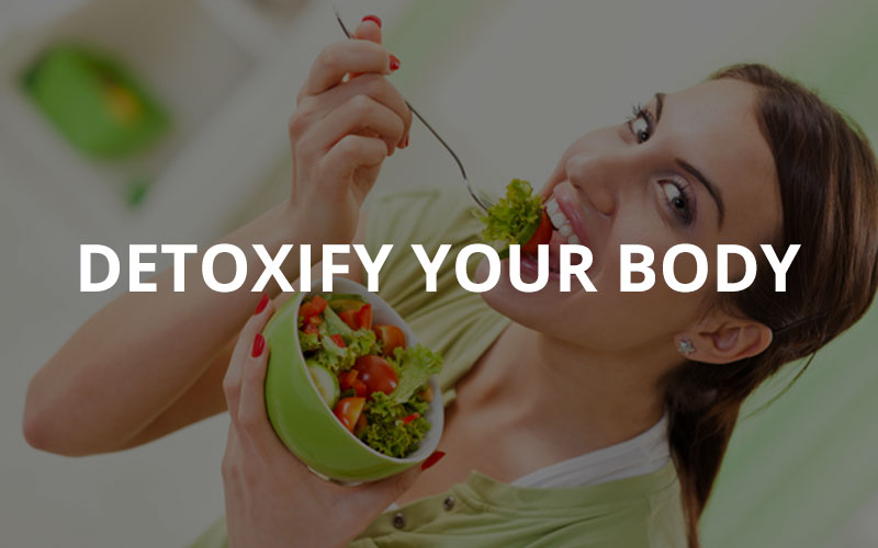 Detoxify Your Body.