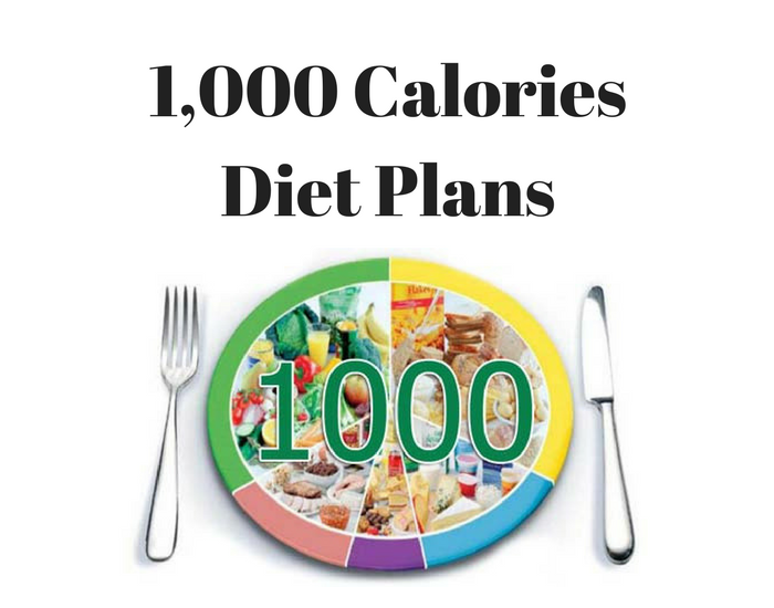 1000 Calories Diet Plans Benefits And Side Effects Fitpass