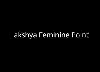 Lakshya Feminine Point Malviya Nagar